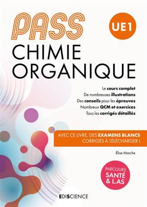 Chimie organique, UE1 Pass : manuel : cours + entraînements corrigés