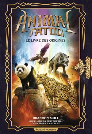 Animal tatoo : hors série. Volume 1, Les bêtes suprêmes : les origines