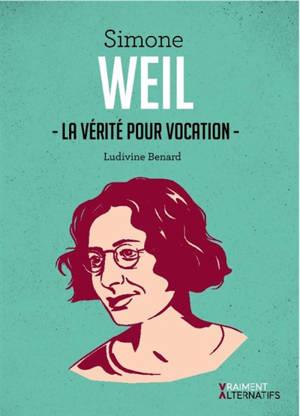 Simone Weil : la vérité pour vocation