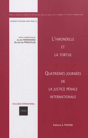 L'hirondelle et la tortue : quatrièmes Journées de la justice pénale internationale