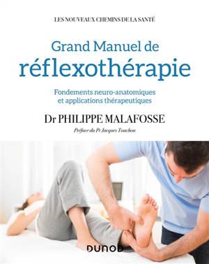 Grand manuel de réflexothérapie : fondements neuro-anatomiques et applications thérapeutiques