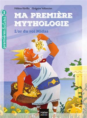 Ma première mythologie. Volume 1, L'or du roi Midas