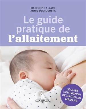 Le guide pratique de l'allaitement