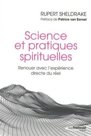 Science et pratiques spirituelles : renouer avec l'expérience directe du réel