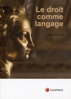 Le droit comme langage