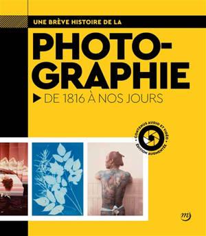 Une brève histoire de la photographie : de 1816 à nos jours