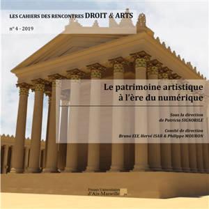 Les cahiers des rencontres droit & arts. n° 4, Le patrimoine artistique à l'ère du numérique
