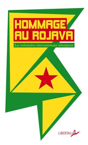 Hommage au Rojava : les volontaires internationaux témoignent