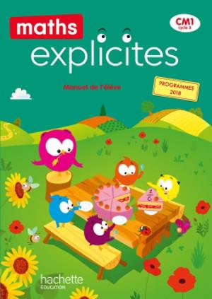 Maths explicites, CM1 cycle 3 : manuel de l'élève : programmes 2018