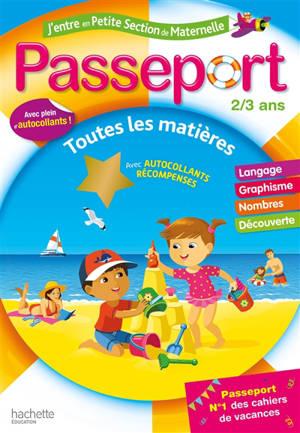 Passeport j'entre en petite section de maternelle, 2-3 ans : toutes les matières