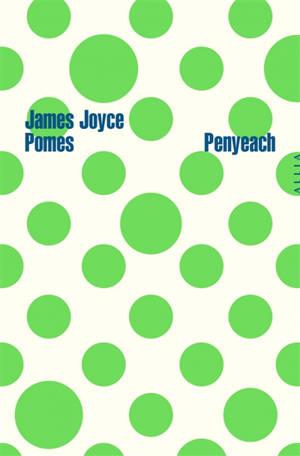 Pomes Penyeach. Suivi de Poèmes en forme de pommes