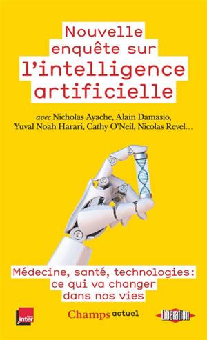 Nouvelle enquête sur l'intelligence artificielle : médecine, santé, technologies : ce qui va changer dans nos vies