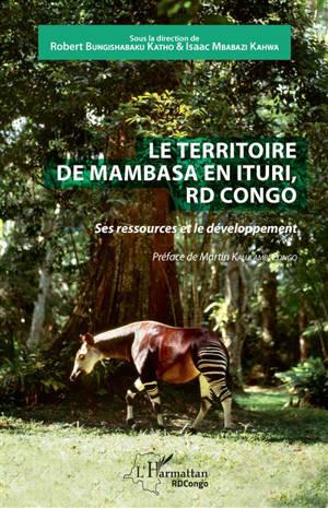 Le territoire de Mambasa en Ituri, RD Congo : ses ressources et le développement