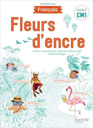 Français CM1, cycle 3 : lecture, compréhension, expression écrite et orale, étude de la langue : programmes 2018