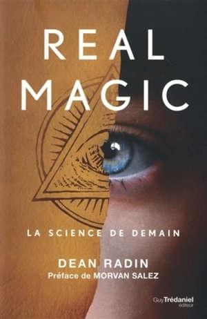 Real magic : la science de demain