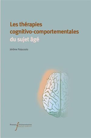 Les thérapies cognitivo-comportementales du sujet âgé