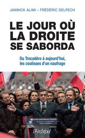 Le jour où la droite se saborda : du Trocadéro à aujourd'hui, les coulisses d'un naufrage