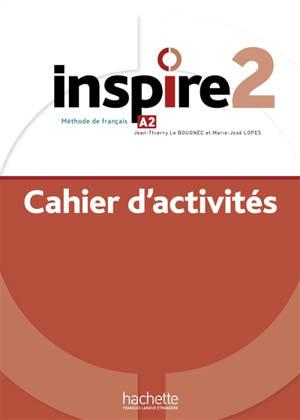 Inspire 2 : méthode de français, A2 : cahier d'activités