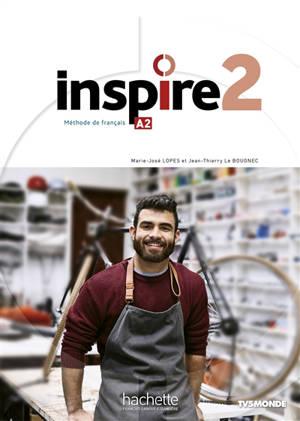 Inspire 2 : méthode de français, A2