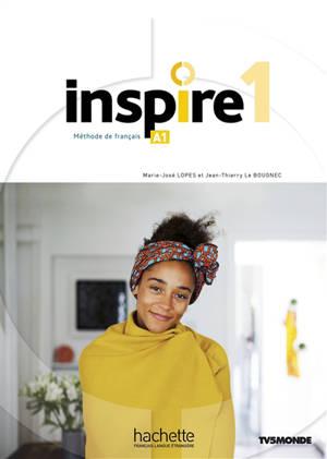 Inspire 1 : méthode de français, A1