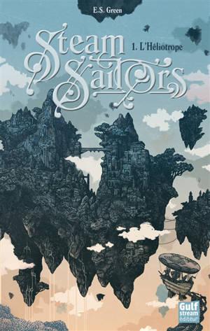 Steam sailors. Volume 1, L'Héliotrope