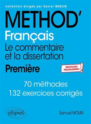 Français : le commentaire et la dissertation : première, nouveaux programmes