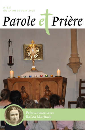 Parole et prière. n° 120, Prier un mois avec Raïssa Maritain