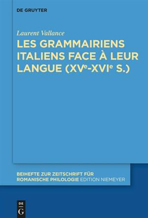 Les grammairiens italiens face à leur langue : 15e-16e s.