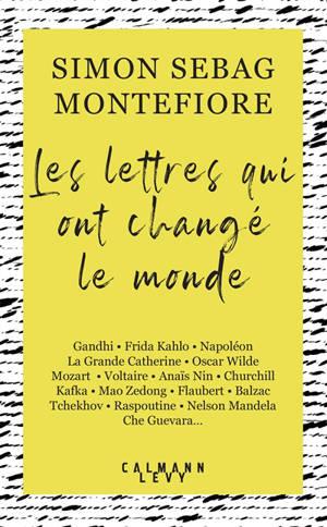 Les lettres qui ont changé le monde : Gandhi, Frida Kahlo, Napoléon, la Grande Catherine...