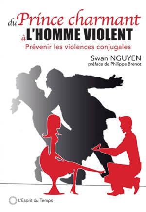 Du prince charmant à l'homme violent : prévenir les violences conjugales