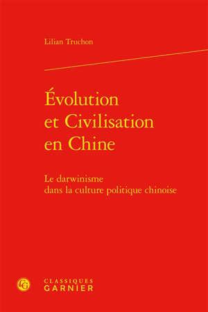 Evolution et civilisation en Chine : le darwinisme dans la culture politique chinoise