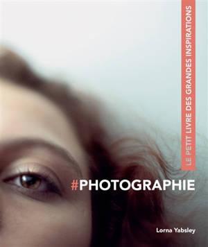 #photographie : le petit livre des grandes inspirations