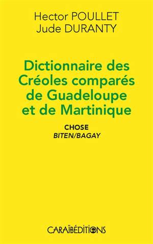 Dictionnaire des créoles comparés de Guadeloupe et de Martinique : chose : biten-bagay