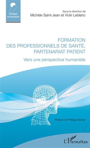 Formation des professionnels de santé, partenariat patient : vers une perspective humaniste