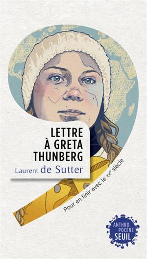 Lettre à Greta Thunberg : pour en finir avec le XXe siècle