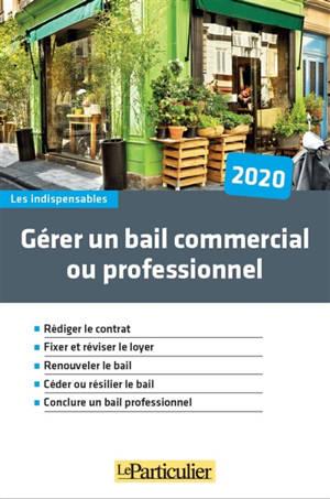 Gérer un bail commercial ou professionnel : 2020