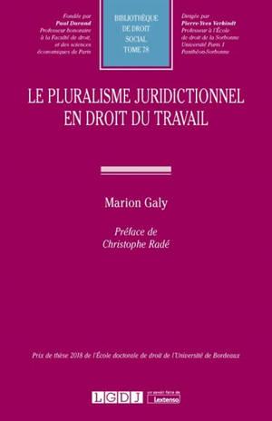 Le pluralisme juridictionnel en droit du travail