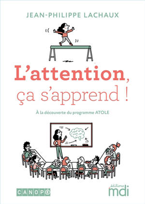 L'attention, ça s'apprend ! : à la découverte du programme Atole