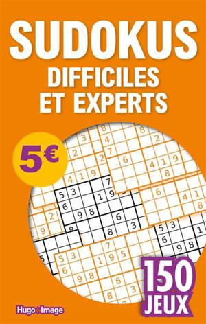 Sudokus difficiles et experts : 150 jeux