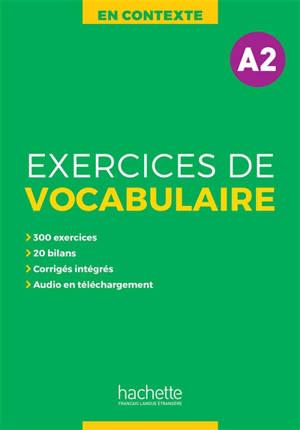 En contexte, exercices de vocabulaire, A2