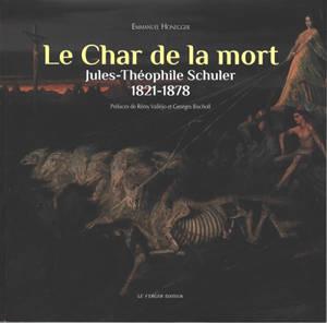 Le char de la mort : Jules-Théophile Schuler : 1821-1878