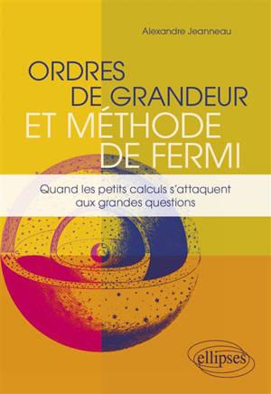 Ordres de grandeur et méthode de Fermi : quand les petits calculs s'attaquent aux grandes questions