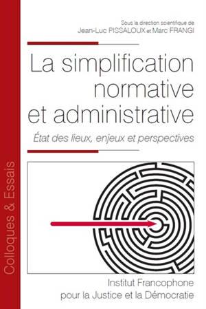 La simplification normative et administrative : état des lieux, enjeux et perspectives