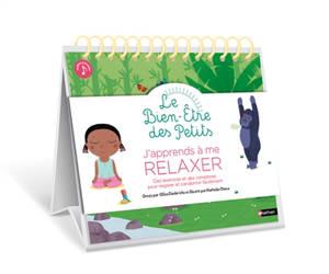 J'apprends à me relaxer : des exercices et des comptines pour respirer et s'endormir facilement
