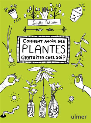 Comment avoir des plantes gratuites chez soi ?