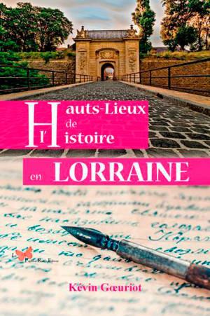 Hauts-lieux de l'histoire en Lorraine