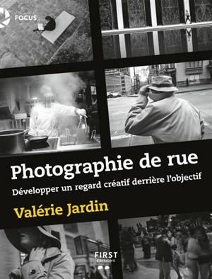 Photographie de rue : développer un regard créatif derrière l'objectif