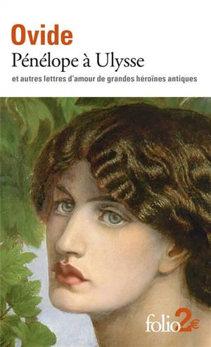 Pénélope à Ulysse : et autres lettres d'amour de grandes héroïnes antiques
