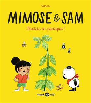 Mimose & Sam. Volume 1, Basilic en panique !