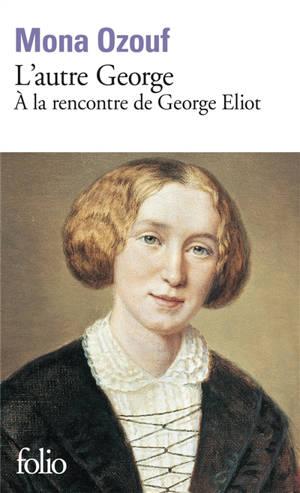 L'autre George : à la rencontre de George Eliot